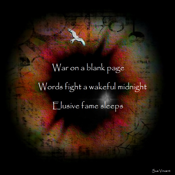 War on a blank page  Words fight a wakeful midnight Elusive fame sleeps