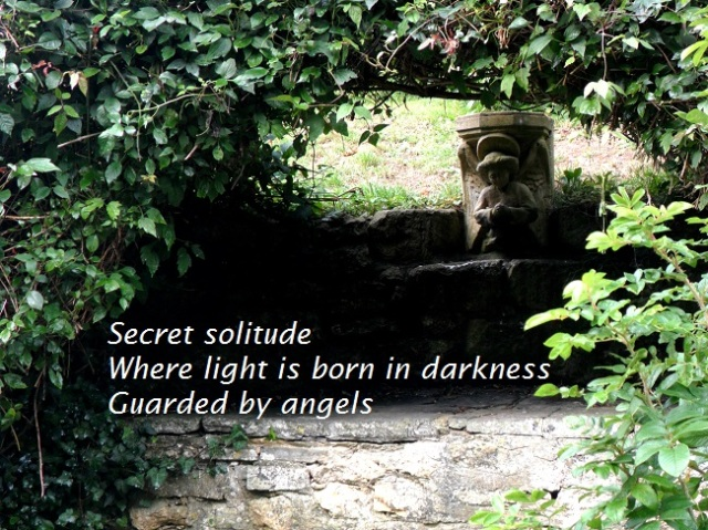 Secret solitude Where light is born in darkness Guarded by angels