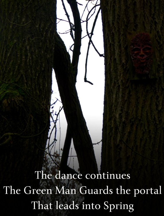 The dance continues, the green man guards the portal that leads into spring