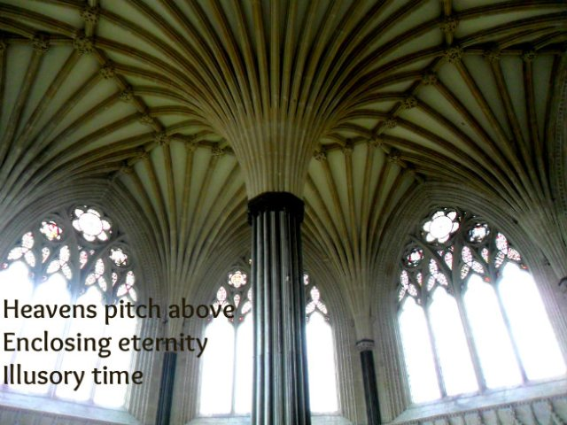 Heavens pitch above Enclosing eternity Illusory time