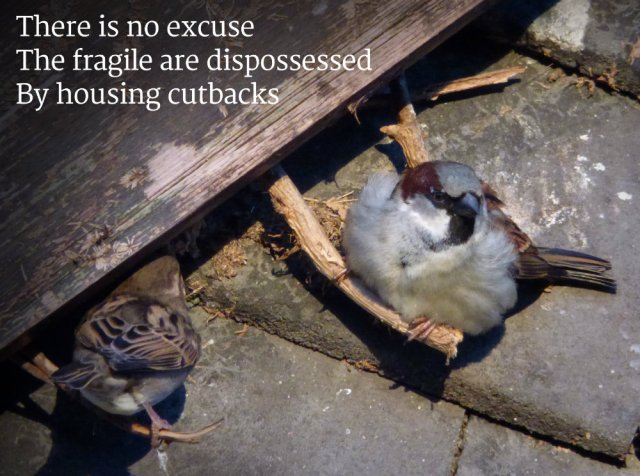 There is no excuseThe fragile are dispossessed By housing cutbacks