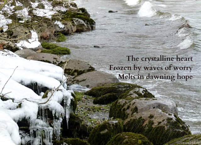The crystalline heart Frozen by waves of worry Melts in dawning hope