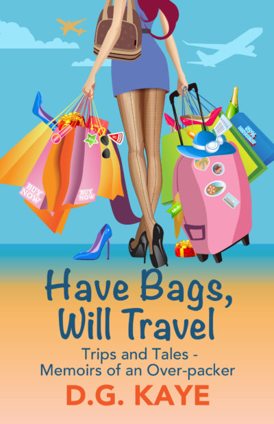 Have Bags, Will Travel D.G. Kaye