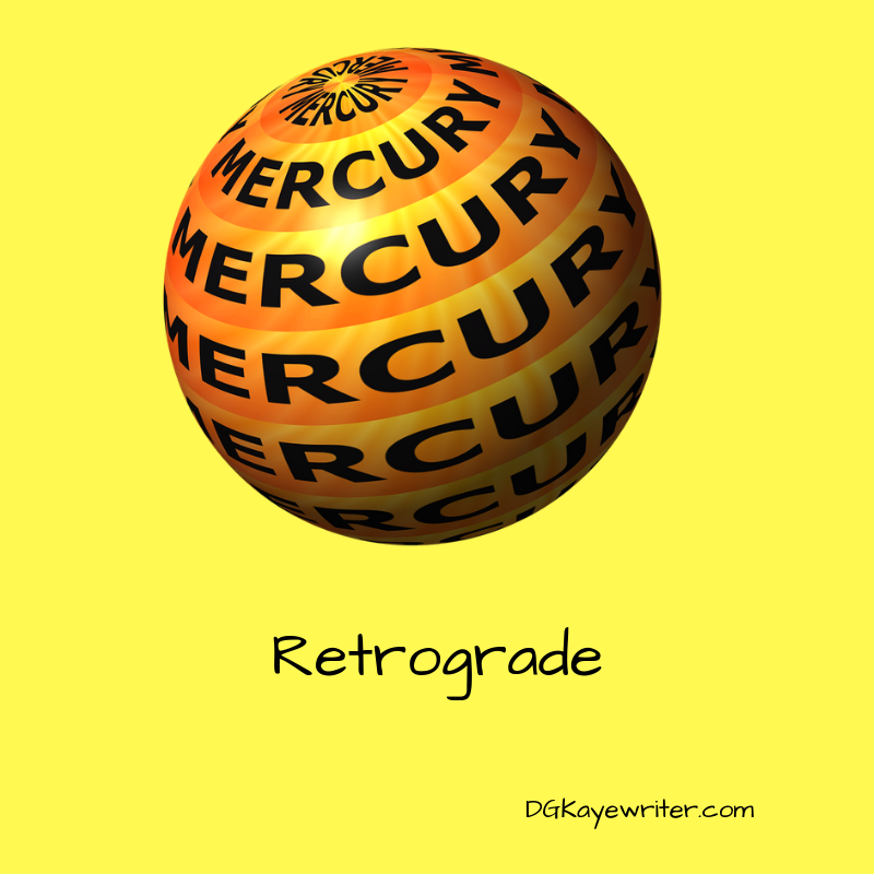 Guest author: D. G. Kaye ~ Mercury Retrograde 101